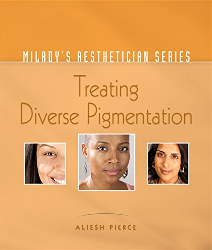 9781111318291: Milady's Aesthetician Series: Treating Diverse Pigmentation