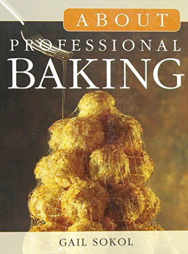 About Professional Baking (Book Only): Sokol, Gail D.