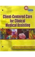 9781111320430: Client-Centered Care for Clinical Medical Assisting (Book Only)