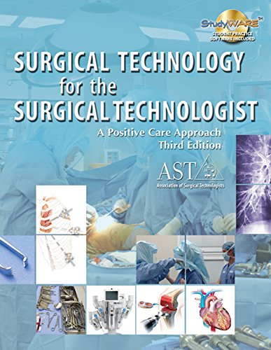 Surgical Technology for the Surgical Technologist: A Positive Care Approach (Book Only) (1111320861) by Association of Surgical Technologists