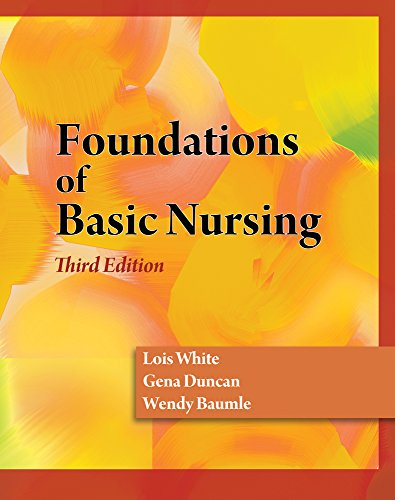 Foundations of Basic Nursing (Book Only): Lois White