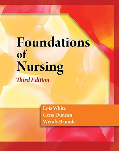 Foundations of Nursing (Book Only): Lois White; Gena