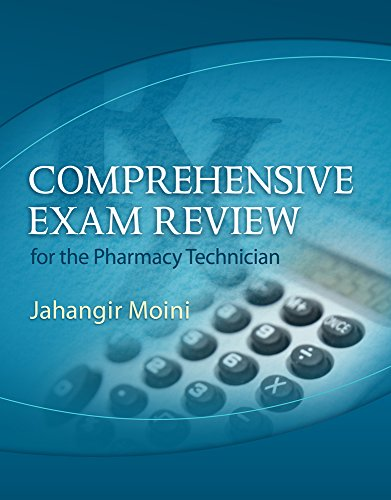 Comprehensive Exam Review for the Pharmacy Technician (Book Only): Jahangir Moini