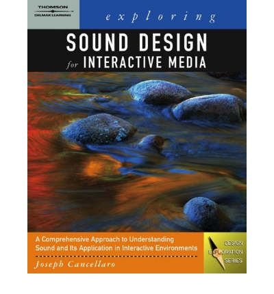 9781111321369: Exploring Sound Design for Interactive Media (Book Only) (Design Exploration Series)