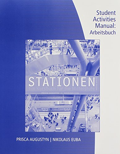Student Activity Manual for Augustyn/Euba's Stationen: Augustyn, Prisca, Euba,