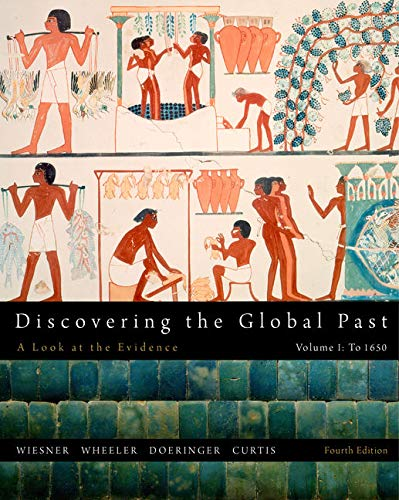1: Discovering the Global Past, Volume I: Wiesner-Hanks, Merry E.;