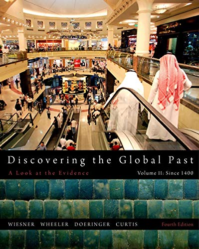 Discovering the Global Past, Volume II: 2: Wiesner-Hanks, Merry E.; Wheeler, William Bruce; ...