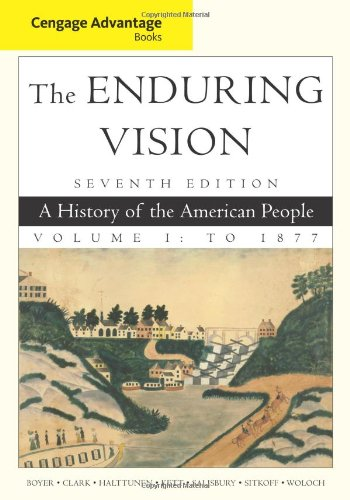 9781111341565: The Enduring Vision: A History of the American People: to 1877