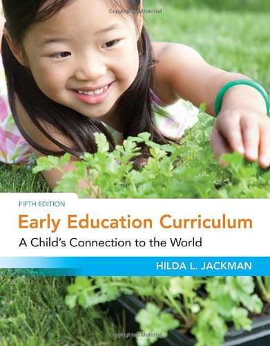 Early Education Curriculum: A Child's Connection to: Jackman, Hilda