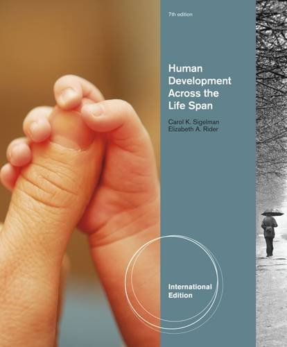 Human Development Across the Life Span: Rider, Elizabeth, Sigelman,