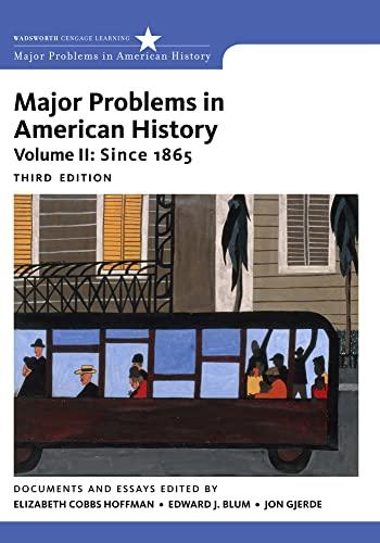 9781111343163: Major Problems in American History, Volume II: Since 1865 (Major Problems in American History Series)