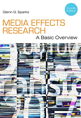 Media Effects Research: A Basic Overview: Sparks, Glenn G.
