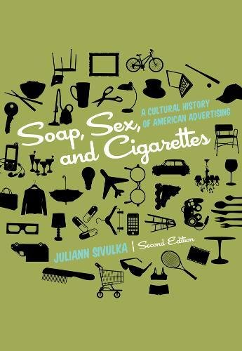 9781111345310: Soap, Sex, and Cigarettes: A Cultural History of American Advertising