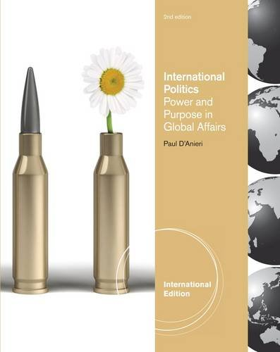 9781111346034: International Politics: Power and Purpose in Global Affairs