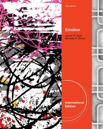Emotion, 2nd Edition by Michelle N. Shiota: James W Kalat,