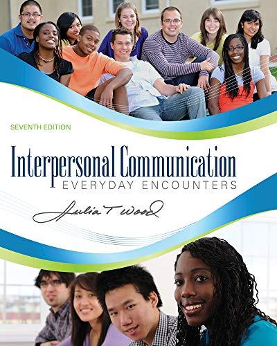 Interpersonal Communication: Everyday Encounters: Wood, Julia T.