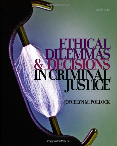 9781111346423: Ethical Dilemmas and Decisions in Criminal Justice (Ethics in Crime and Justice)