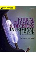 9781111346447: Cengage Advantage Books: Ethical Dilemmas and Decisions in Criminal Justice