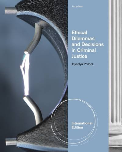9781111346980: Ethical Dilemmas and Decisions in Criminal Justice