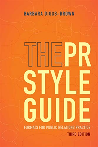 The PR Styleguide: Formats for Public Relations: Diggs-Brown, Barbara