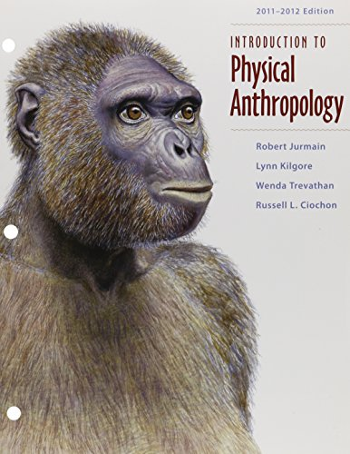 Introduction to Physical Anthropology (1111349681) by Jurmain, Robert; Kilgore, Lynn; Trevathan, Wenda; Ciochon, Russell L.