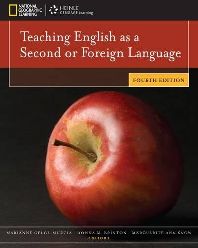 Teaching English as a Second or Foreign Language, 4th edition (1111351694) by David Bohlke; Donna M. Brinton; Marguerite Ann Snow; Marianne Celce-Murcia