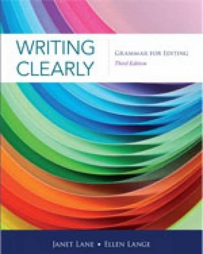 Writing Clearly: Grammar for Editing, 3rd Edition: Janet Lane, Ellen