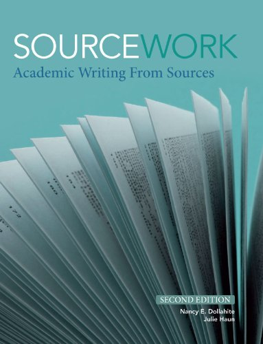 Sourcework: Academic Writing from Sources, 2nd Edition: Dollahite, Nancy E.;
