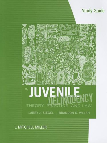 9781111352707: Study Guide for Siegel/Welsh's Juvenile Delinquency: Theory, Practice, and Law, 11th