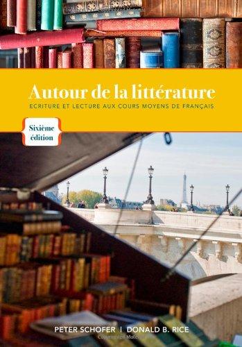 9781111354183: Autour de la litterature: Ecriture et lecture aux cours moyens de français (World Languages)