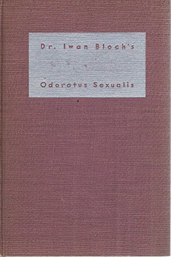 9781111357184: Odoratus Sexualis: A Scientific and Literary Study of Sexual Scents and Erotic Perfumes