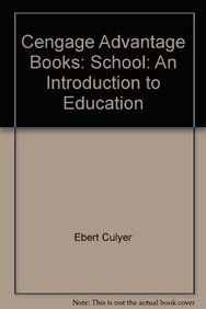 Cengage Advantage Books: School: An Introduction to: Ebert, Edward S.;