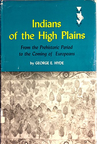 9781111369125: Indians of the High Plains: From the prehistoric period to the coming of Europeans (The Civilization of the American Indian series)