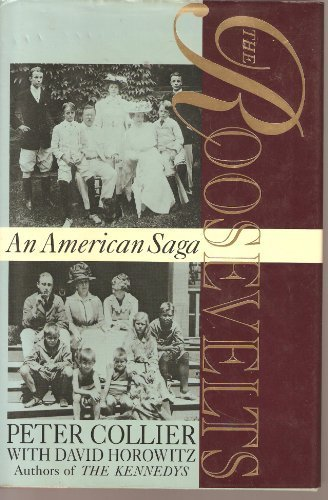 9781111394912: The Roosevelts: An American Saga by Collier, Peter (1994) Hardcover