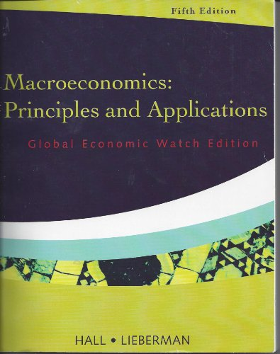 Macroeconomics: Principles and Applications: Global Economic Watch Edition, 5th Edition: Hall, ...