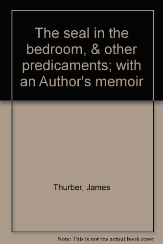 9781111410018: The Seal in the Bedroom & Other Predicaments