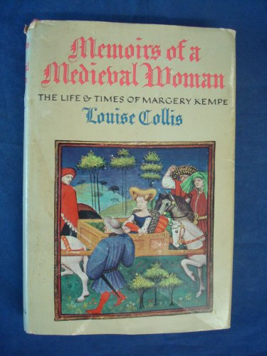 9781111411084: Memoirs of a Medieval Woman: The Life & Times of Margery Kempe