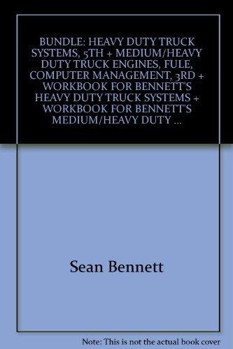 9781111417604: Bundle: Heavy Duty Truck Systems, 5th + Medium/Heavy Duty Truck Engines, fule, Computer Management, 3rd + Workbook for Bennett's Heavy Duty Truck ... Duty Truck Engines, fule, Computer Management