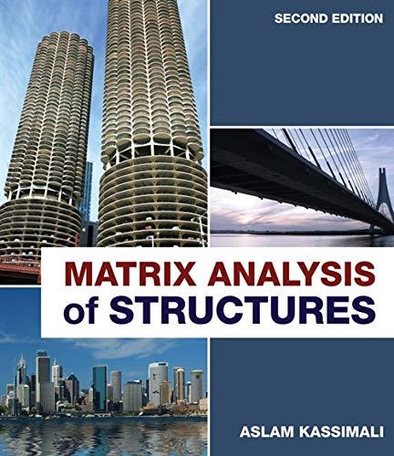 Matrix Analysis of Structures: Kassimali, Aslam