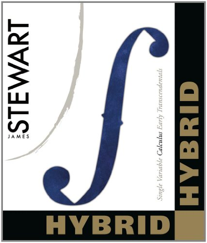 Single Variable Calculus: Early Transcendentals, Hybrid Edition: Stewart, James