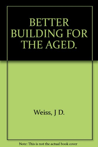9781111442446: Better buildings for the aged