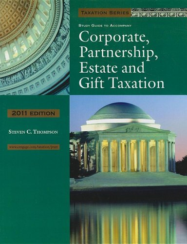 9781111468903: Study Guide for Pratt/Kulsrud's 2011 Corporate, Partnership, Estate and Gift Taxation (Taxation Series)
