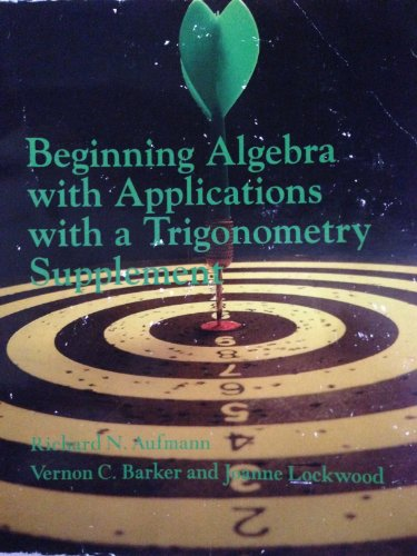 Beginning Algebra with Applications and a Trigonometry: Aufmann; Barker; Lockwood