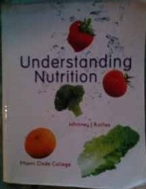 Understanding Nutrition 12th Miami Dade College Edition: Whitney Rolfes