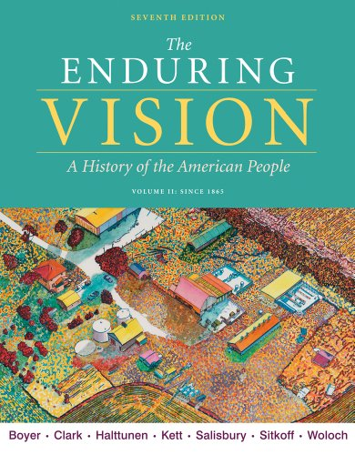Bundle: The Enduring Vision, Volume II: Since 1865, 7th + Project Reader for U.S. History Printed Access Card (1111496196) by Paul S. Boyer; Clifford E. Clark; Karen Halttuenen; Joseph F. Kett; Neal Salisbury