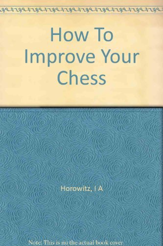 9781111497620: How to Improve Your Chess