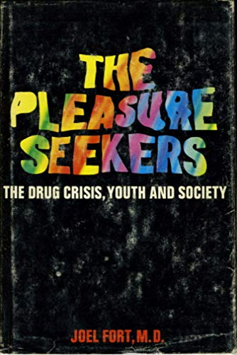 9781111519445: The pleasure seekers;: The drug crisis, youth, and society