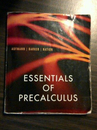 Essentials of Precalculus (9781111520229) by Richard Aufmann; Vernon C. Barker; Richard D. Nation