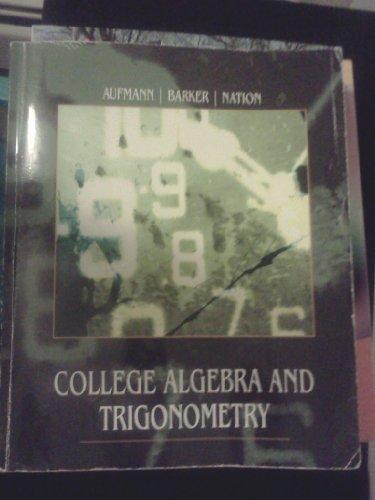9781111520540: College Algebra and Trigonometry