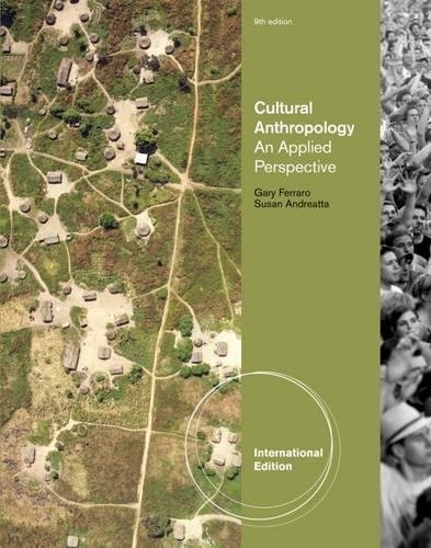 Cultural Anthropology: An Applied Perspective: Susan Andreatta/ Gary